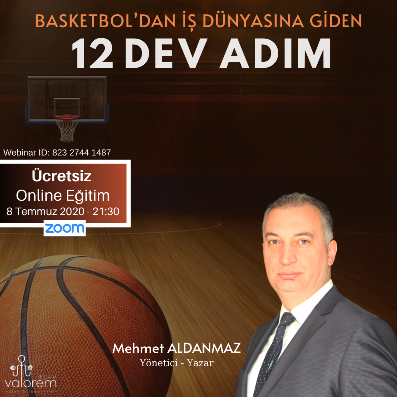 Basketbol'dan İş Dünyasına Giden 12 Dev Adım - Mehmet Aldanmaz