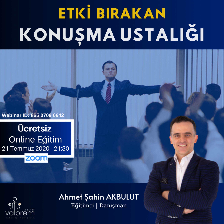 Etki Bırakan Konuşma Ustalığı - Ahmet Şahin Akbulut