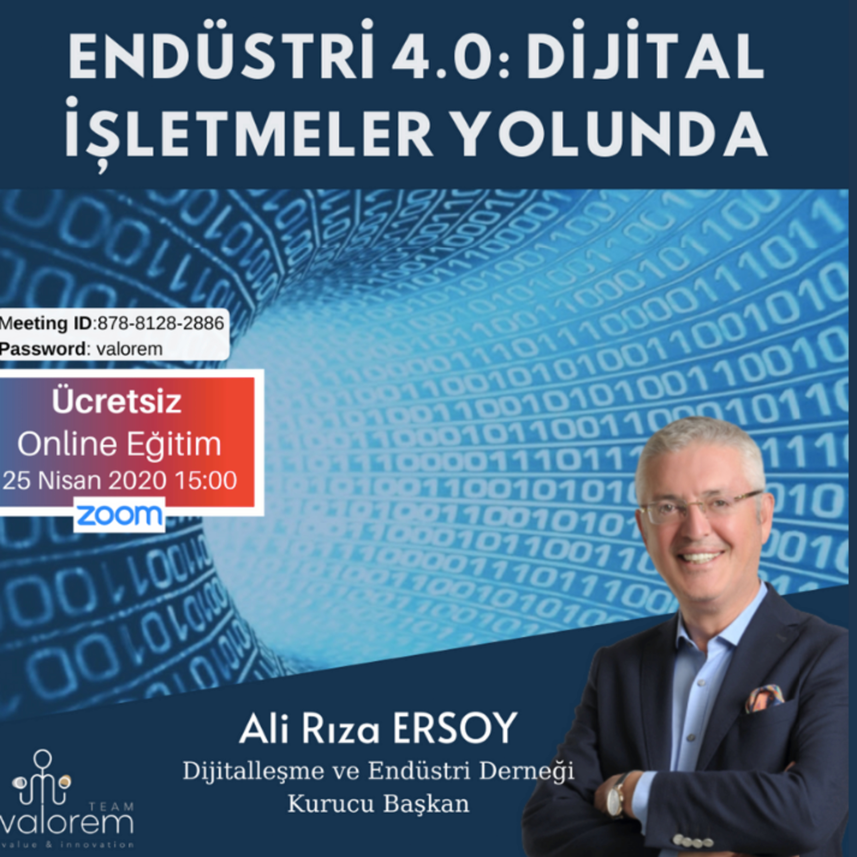 Endüstri 4.0: Dijital İşletmeler Yolunda | Ali Rıza Ersoy