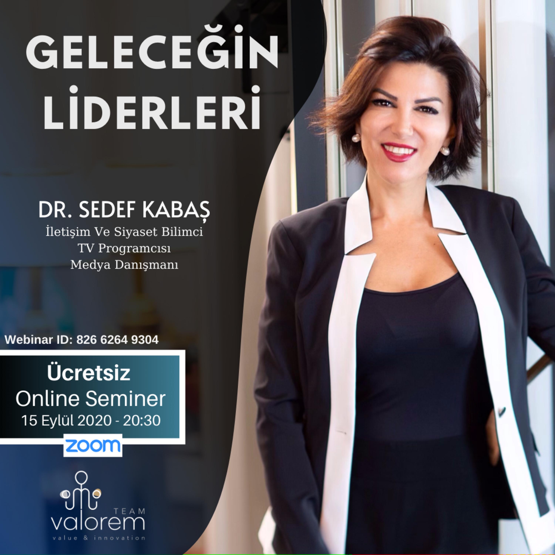 GELECEĞİN LİDERLERİ | Liderlik Eğitimi | DR. SEDEF KABAŞ