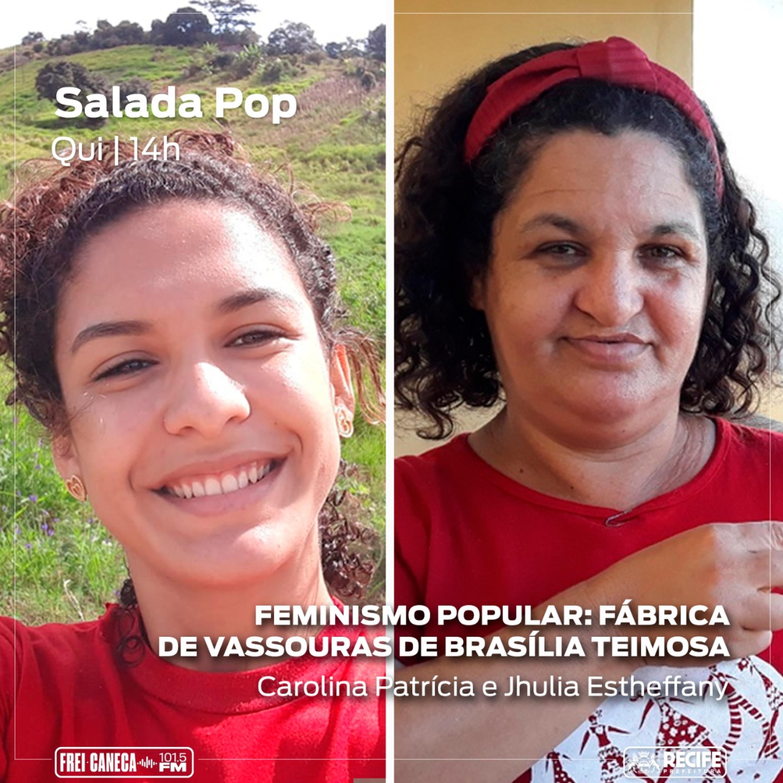 Salada POP - Fábrica de Vassouras de Brasília Teimosa