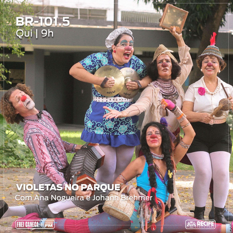 BR 101.5 - Violetas no Parque, com Ana Nogueira e Johann Brehmer