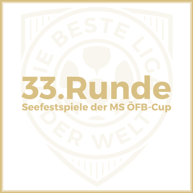 33. Runde // Die Seefestspiele der MS ÖFB-Cup