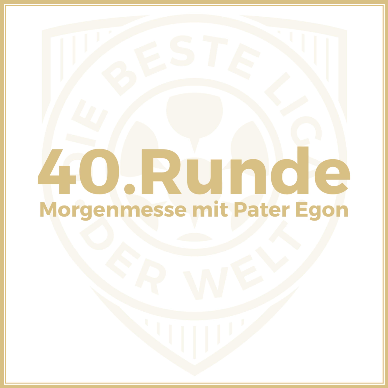 40. Runde // Morgenmesse mit Pater Egon