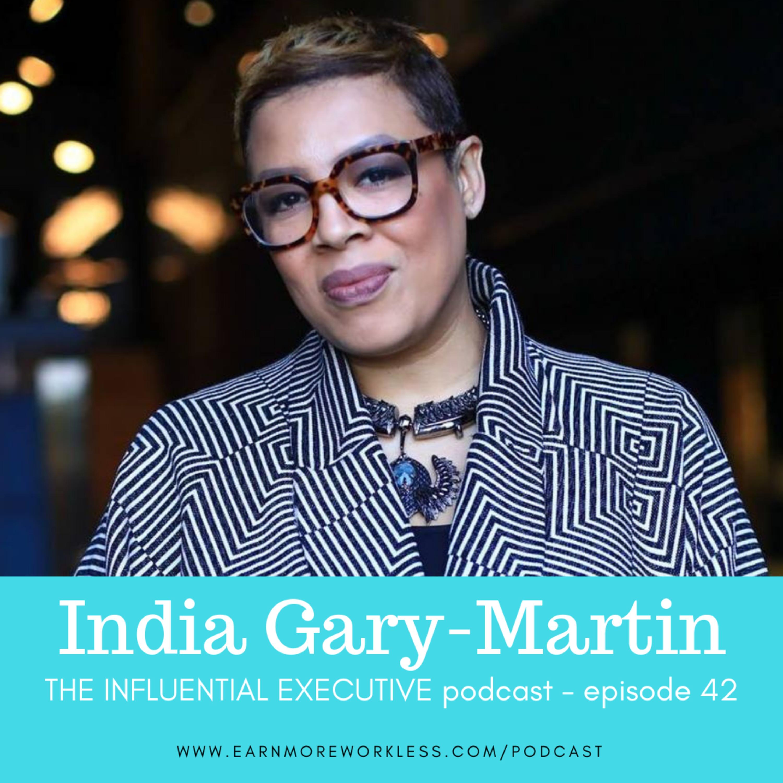 E42: How Women Can Build Successful Careers (India Gary-Martin)