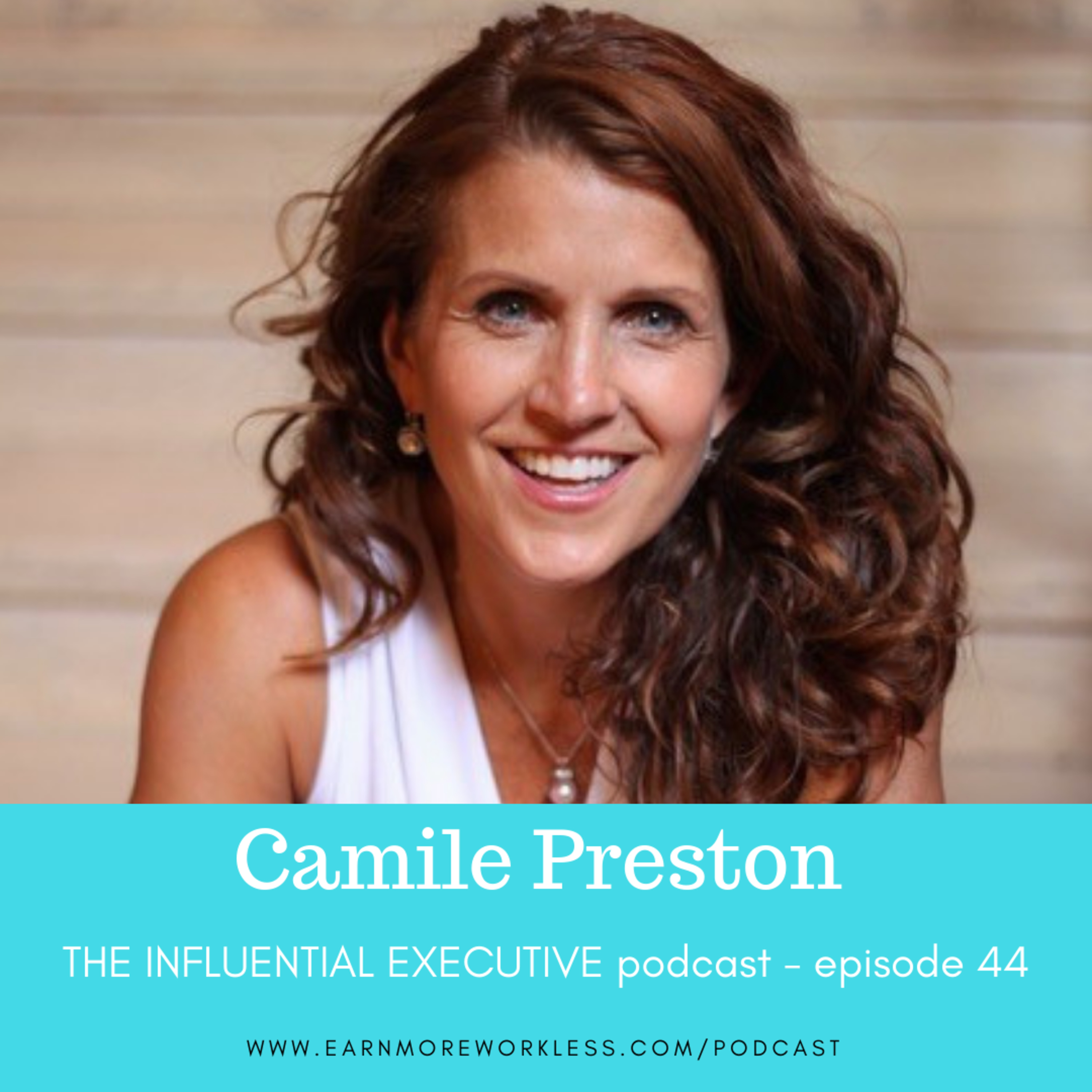 """E44: Why """"bandwidth management"""" is a leadership priority (Camille Preston)"""