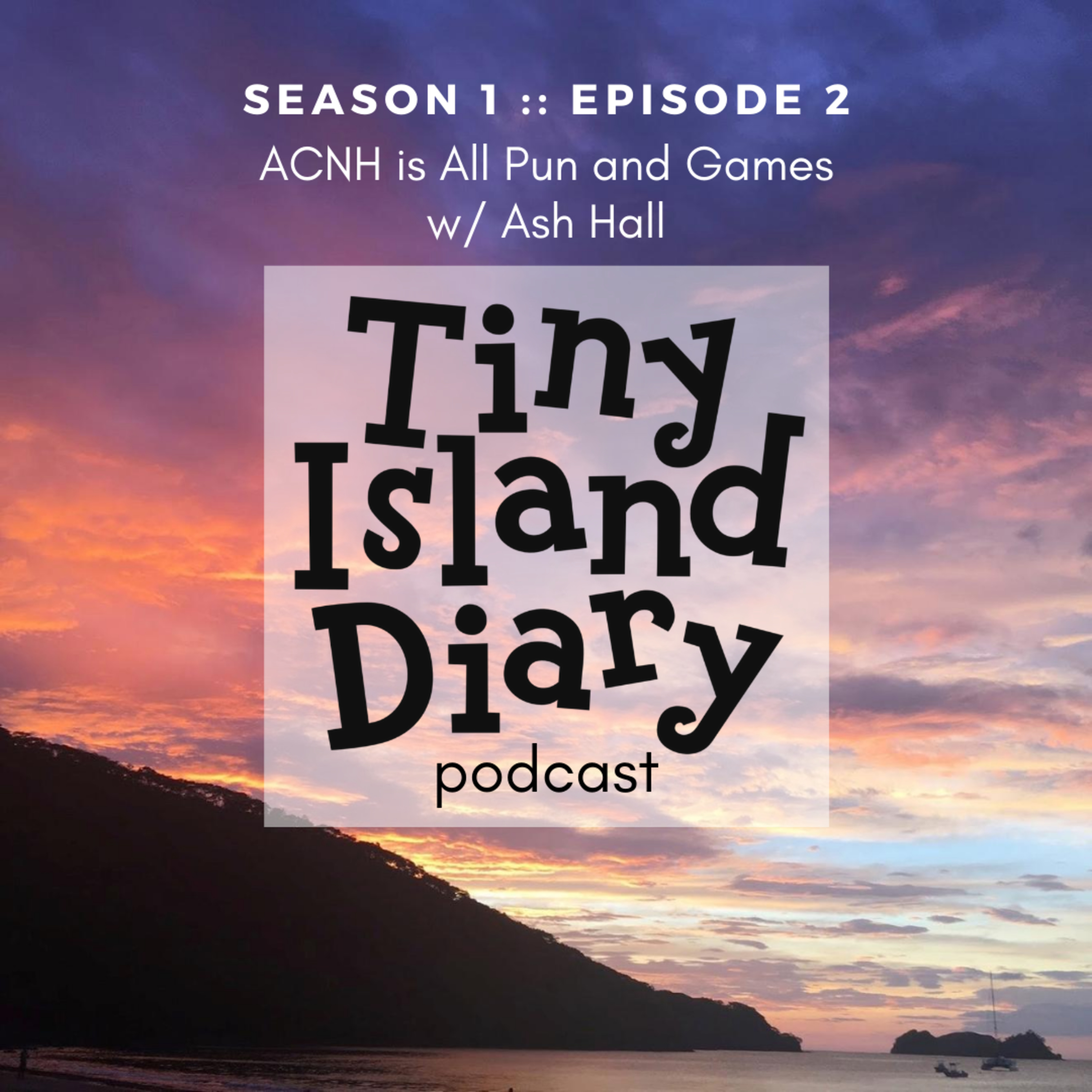 S1E2: #ACNH is All Pun and Games w/ Ash Hall