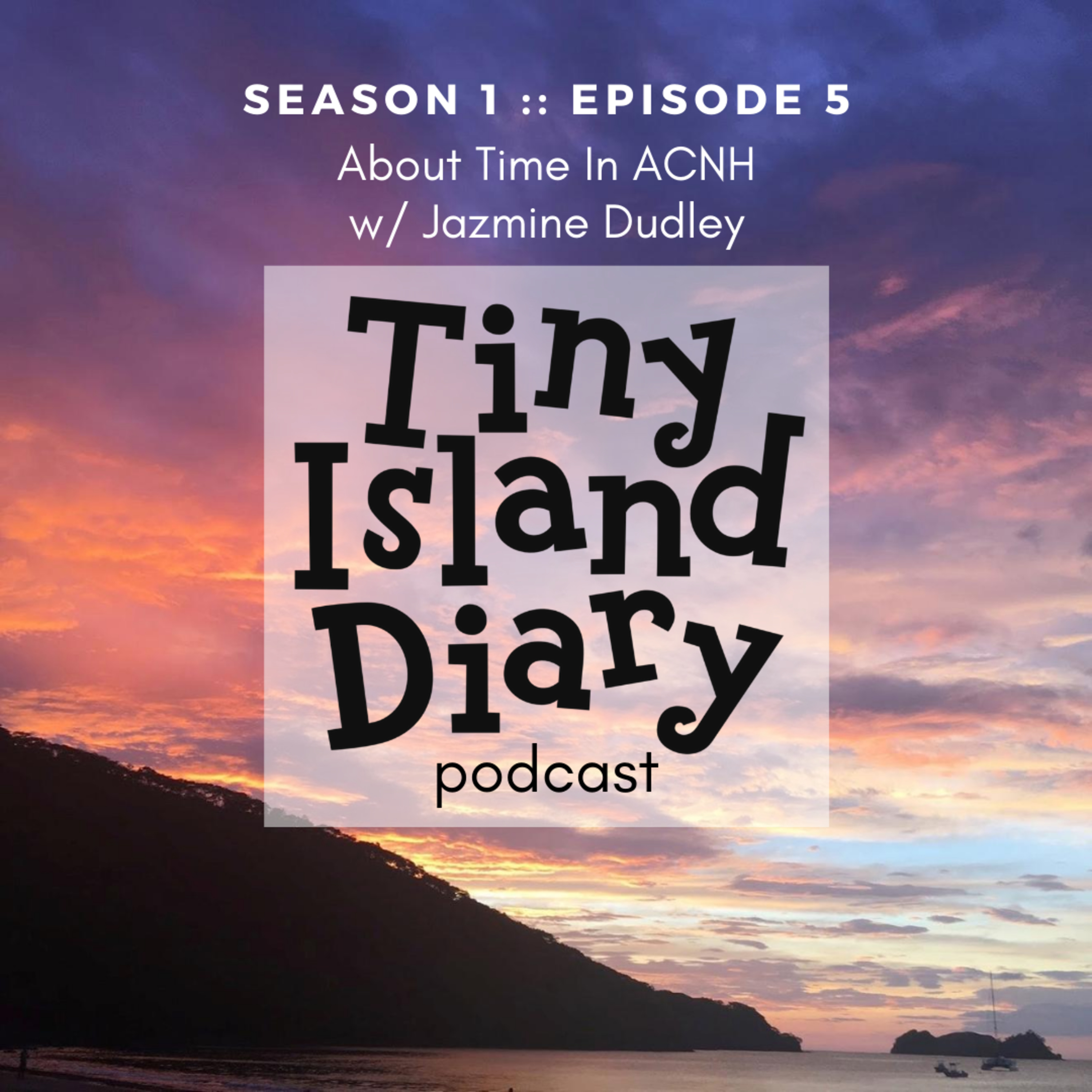 S1E5: About Time: Time Travel, #ACNH in Pandemic Times, and DLC Ensuring Future Play Time w/ Jazmine Dudley