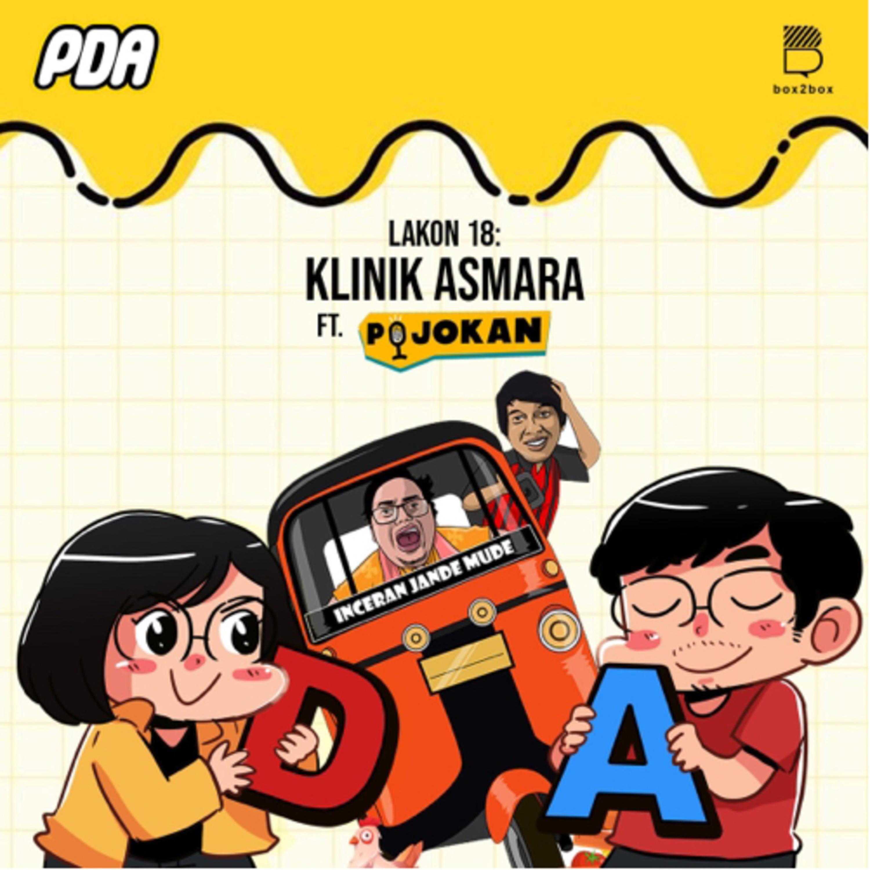 Lakon 18 – Klinik Asmara ft. Podcast Pojokan