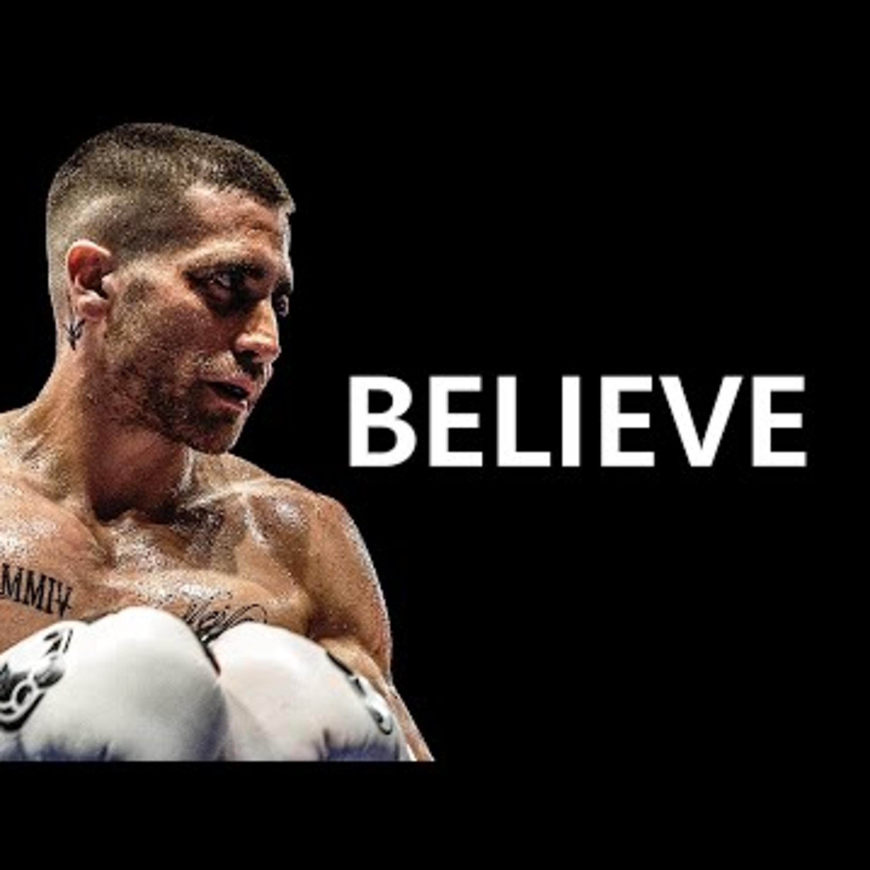 Motivational Audio   BELIEVE - Best Motivational Audio Speeches Compilation Podcast