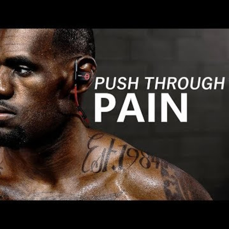Motivational Audio   PUSH THROUGH PAIN - Motivational Workout Speech Podcast