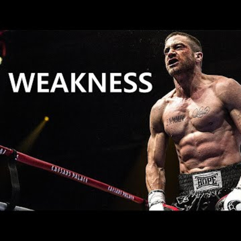 Motivational Audio   WEAKNESS - Motivational Workout Speech Podcast