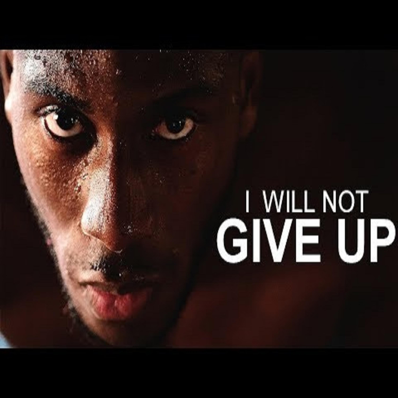 Motivational Audio   I WILL NOT GIVE UP - Motivational Workout Speech Podcast