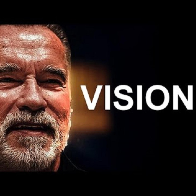 Motivational Audio   VISION - Arnold Schwarzenegger - Motivational Workout Speech Podcast