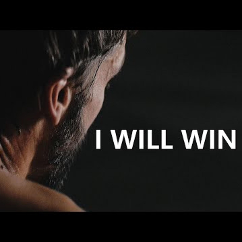 Motivational Audio   I WILL WIN - Powerful Motivational Speech