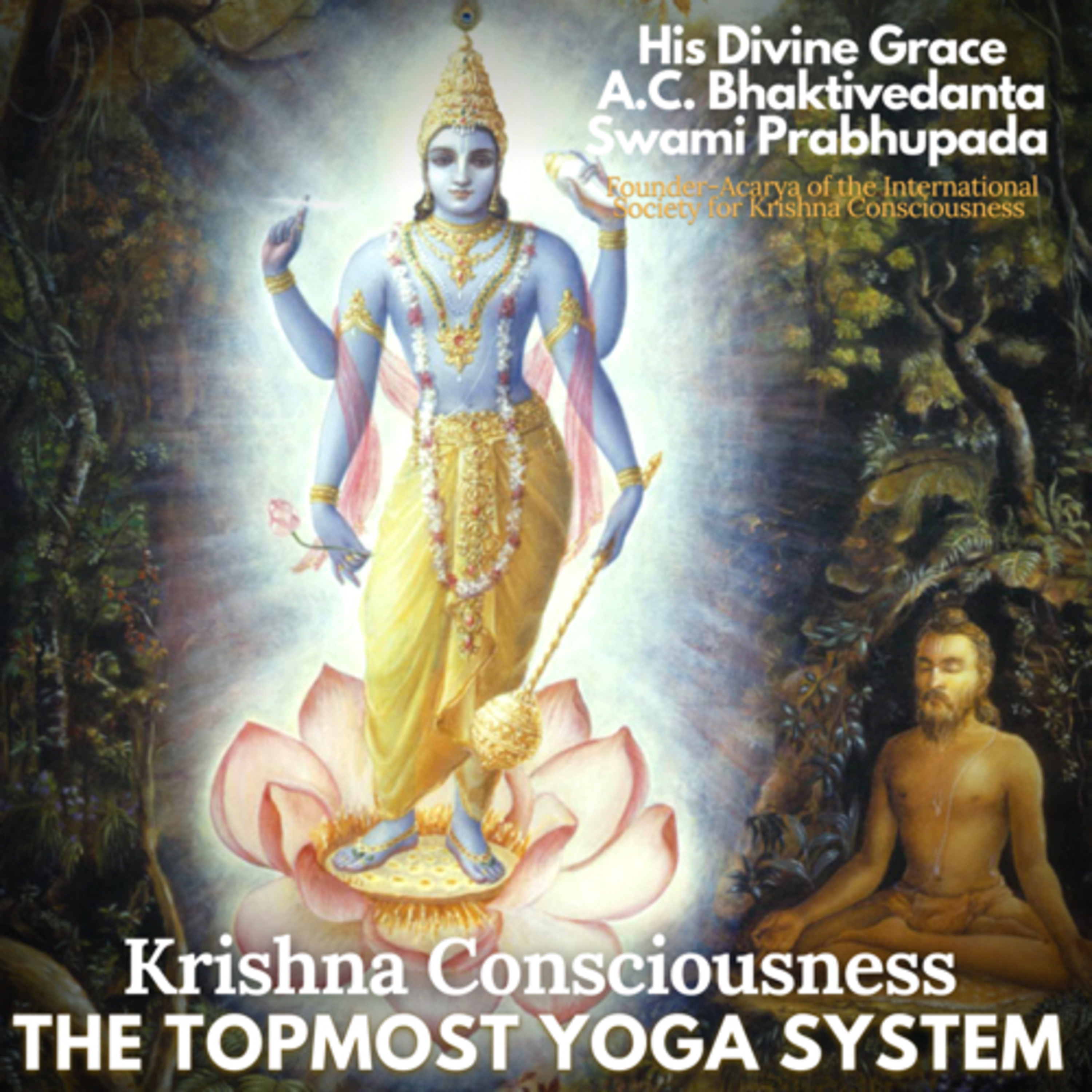 """014 – Who is a First-class Yogi? (Starting """"The Topmost Yoga System"""" pages 1-13)"""