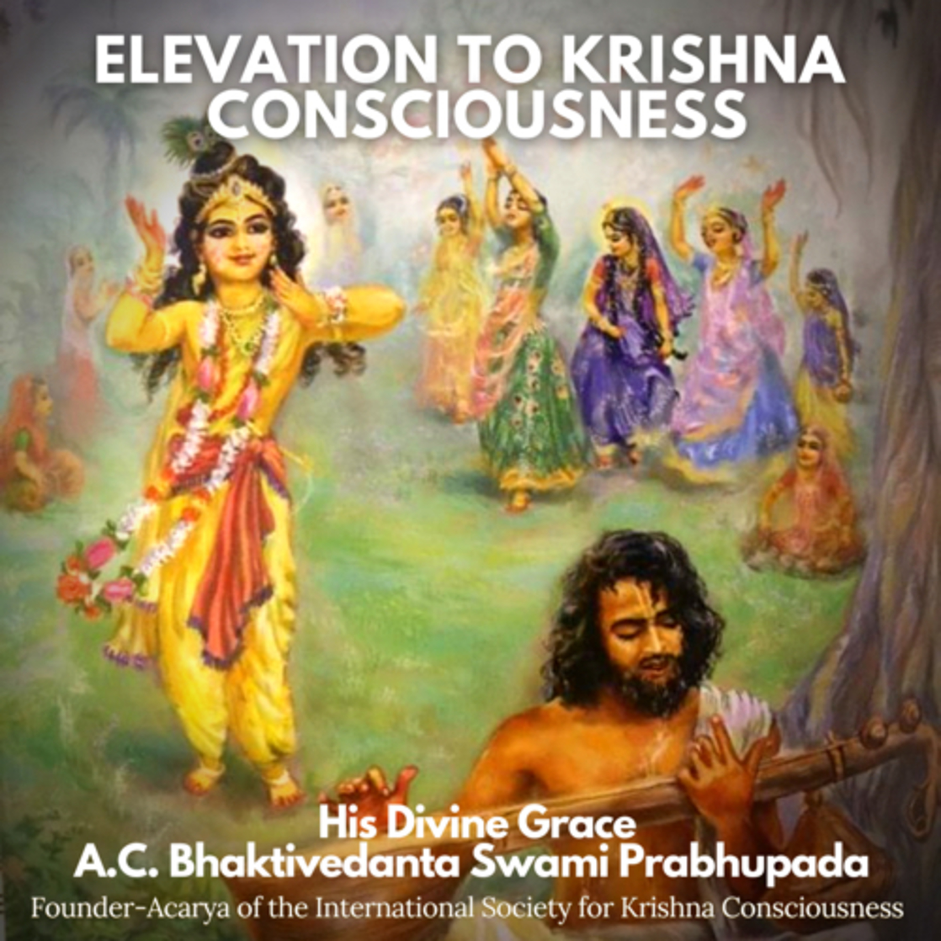 029 – Knowing the Supreme Lord, This Universe & Our Own Self (Elevation to Krishna Consciousness)