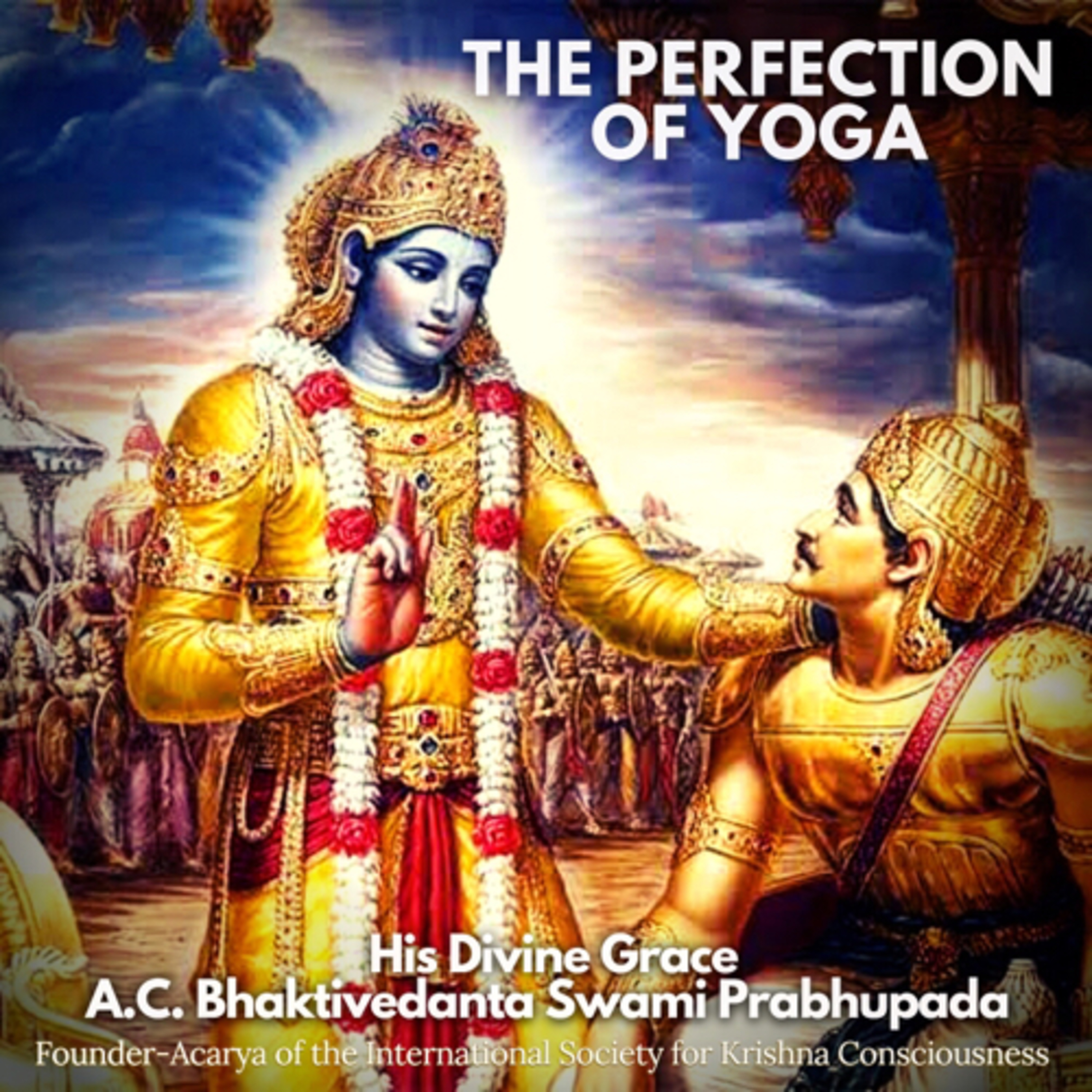 """044 – Frank and Open: Yoga as Rejected by Arjuna (""""Perfection of Yoga"""" pages 1-6)"""