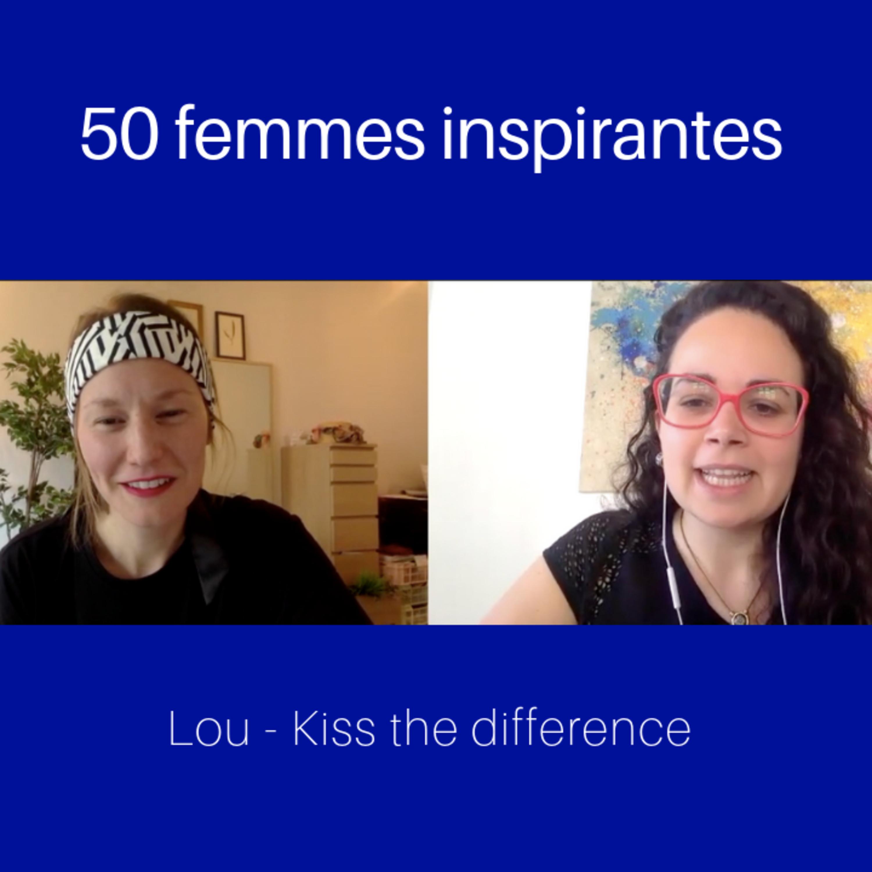 Relations amoureuses pour femmes sensibles et complexes - Interview avec Lou de Kiss The Difference