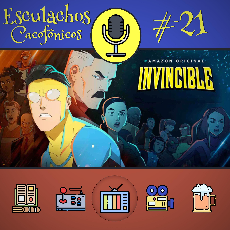 EP #21 - Invencível