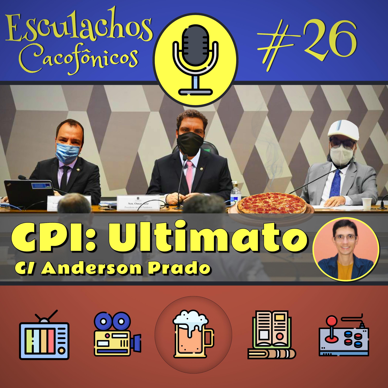 EP #26 - CPI: Ultimato