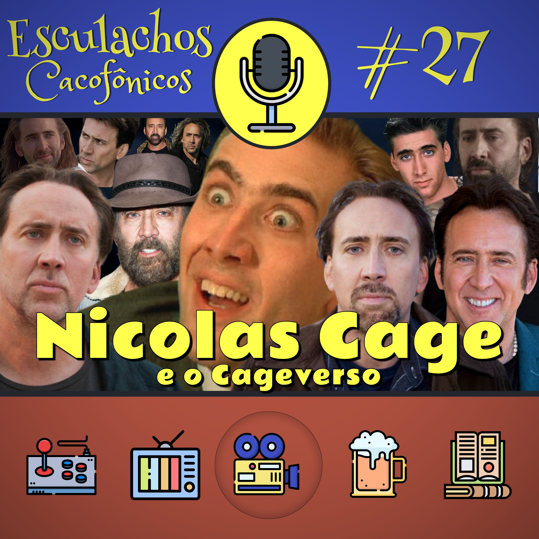 EP #27 - Nicolas Cage e o Cageverso