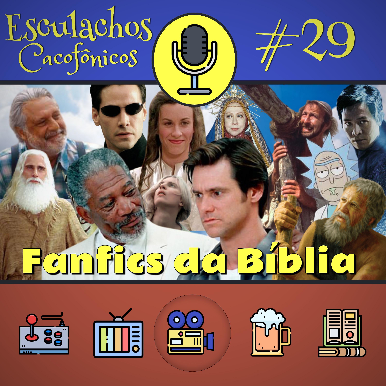 EP #29 - Fanfics da Bíblia