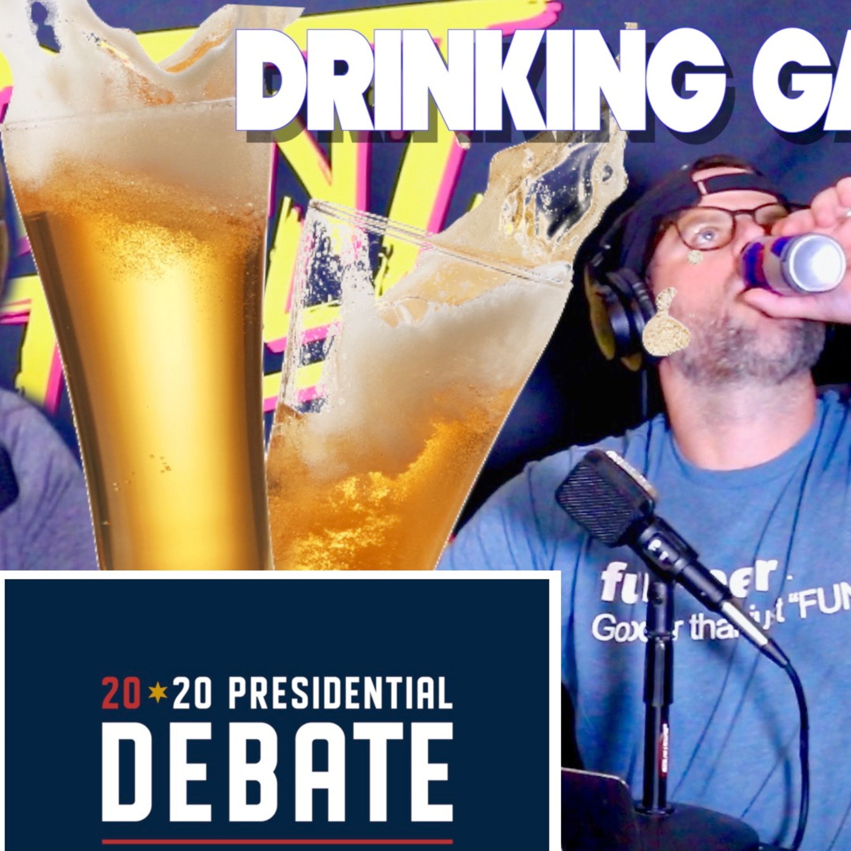 2020 Presidential Debate Drinking Game 🍻 Don't Tell Mom: e. 119