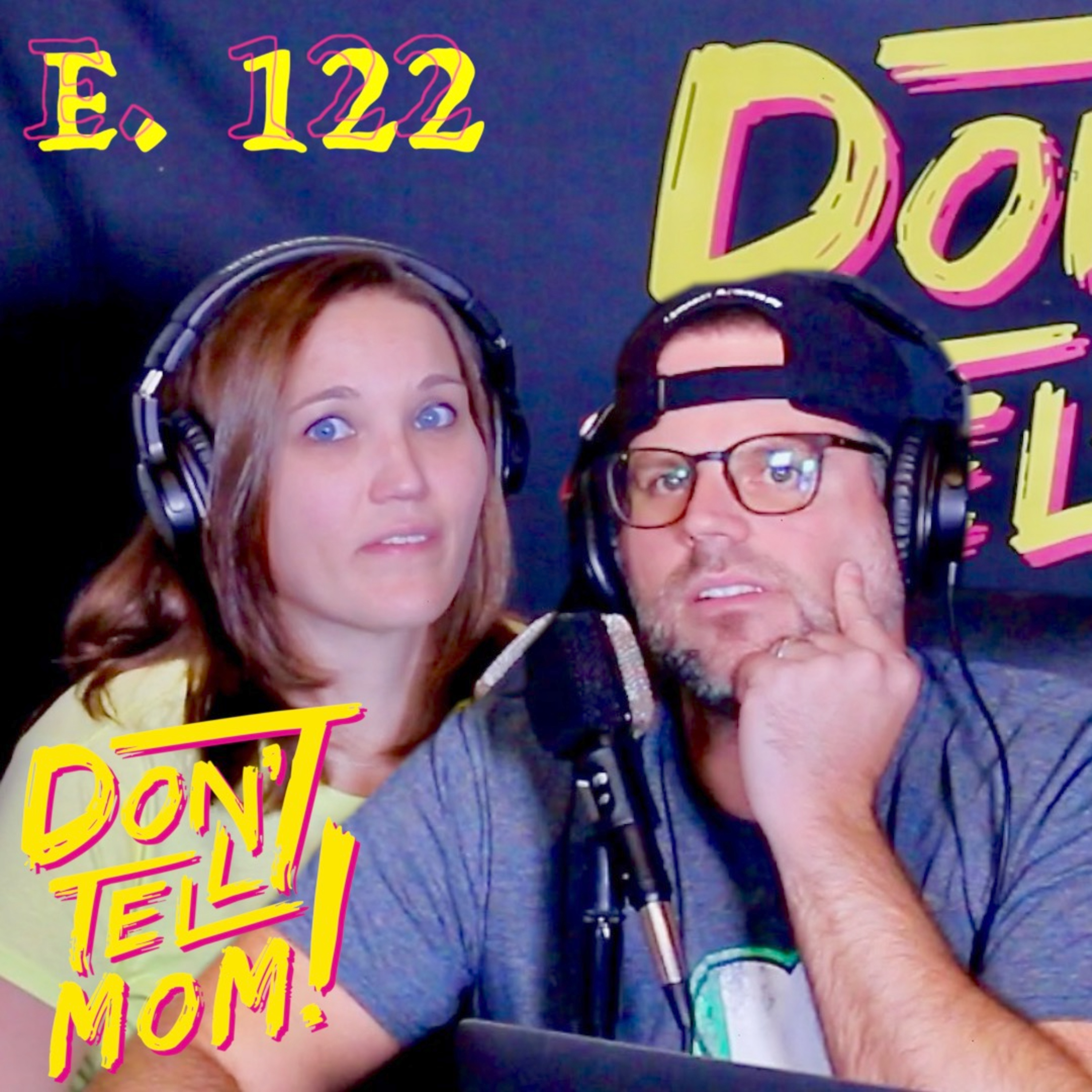 The End of DON'T TELL MOM PODCAST?! - Don't Tell Mom: e. 122