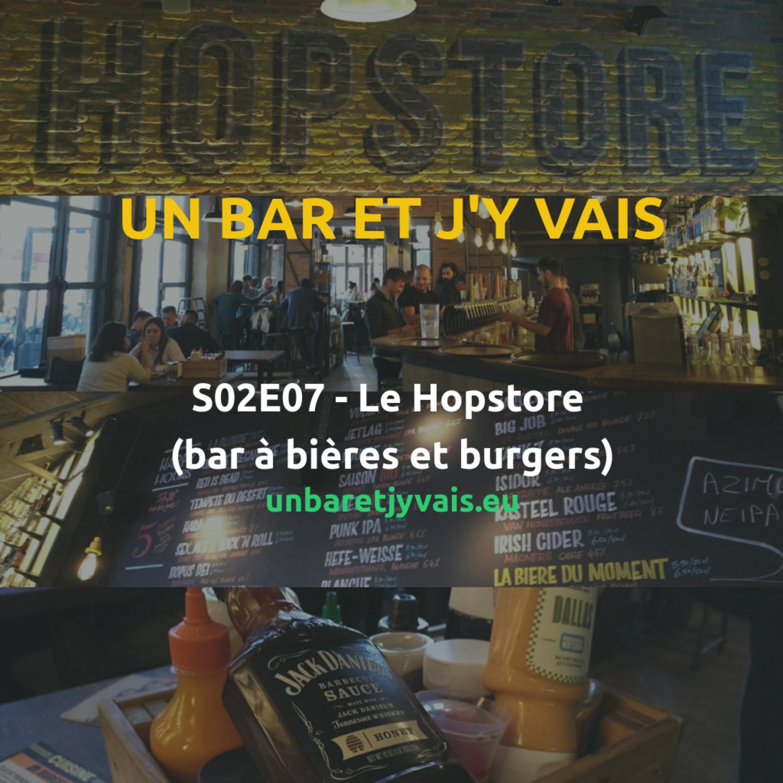S02E07 - Le Hopstore (bar à bières et burgers)