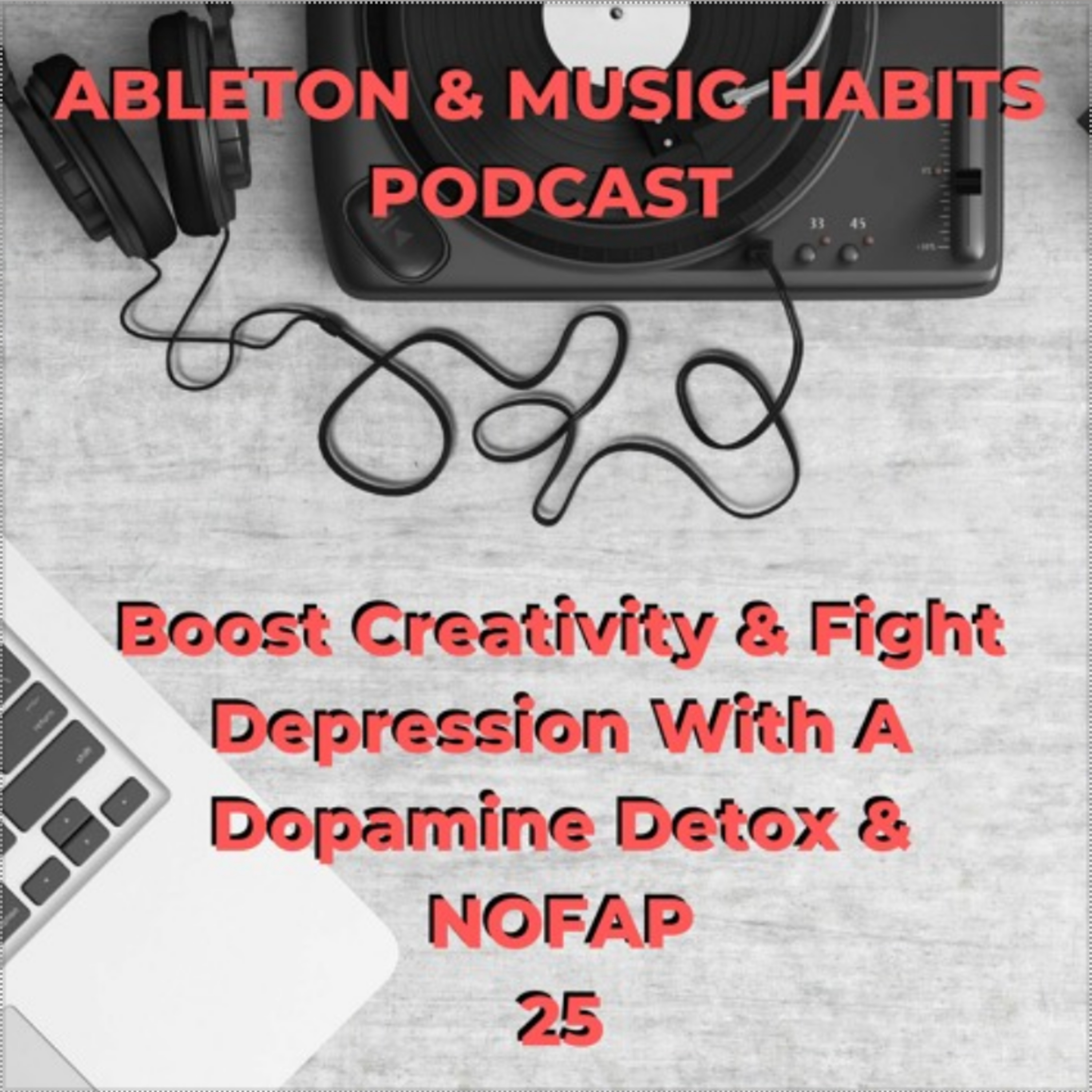 Ableton & Music Habits Podcast
