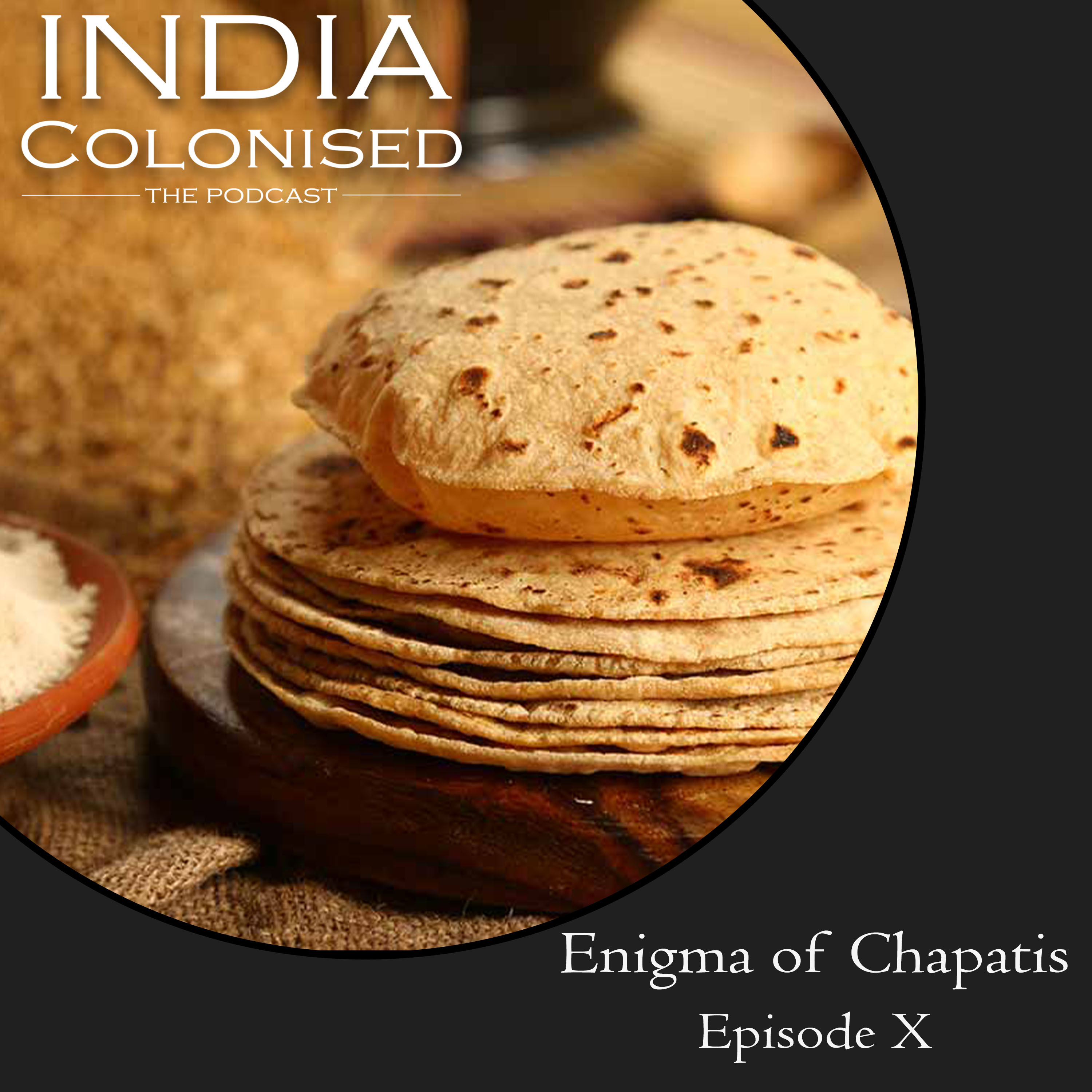 Episode 10: Enigma of Chapatis