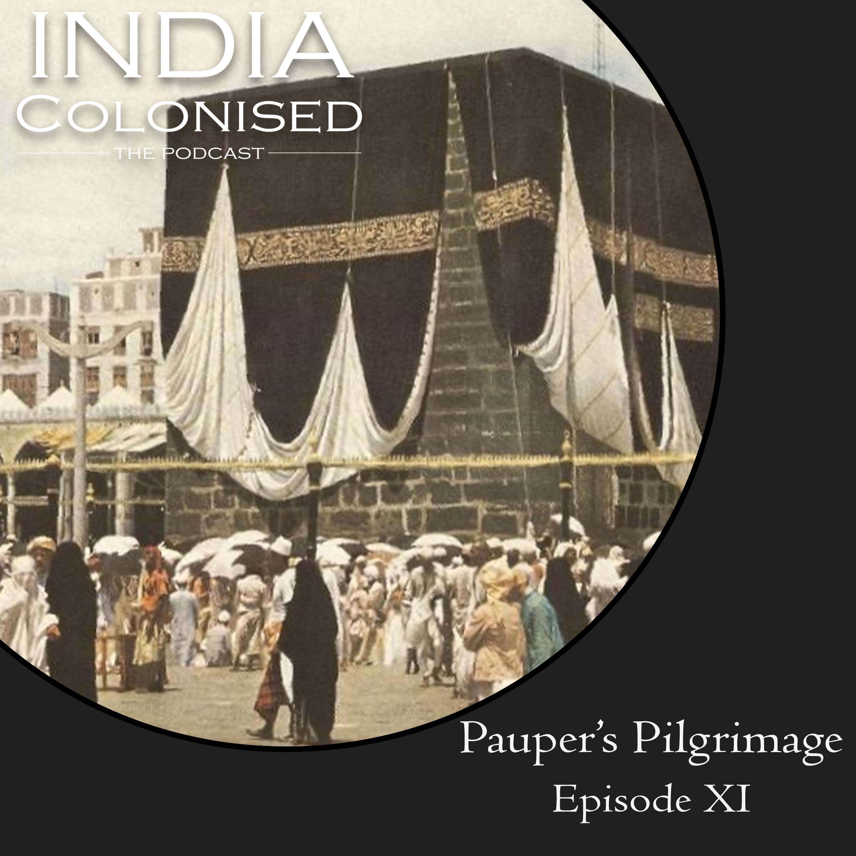 Episode 11 : The Pauper's Pilgrimage