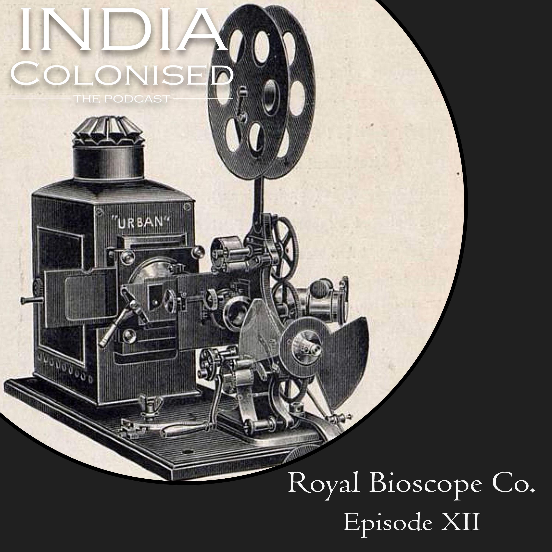 Episode 12 : Royal Bioscope Co.