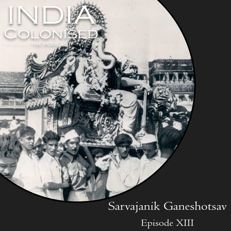 Episode 13 : Sarvajanik Ganeshotsav