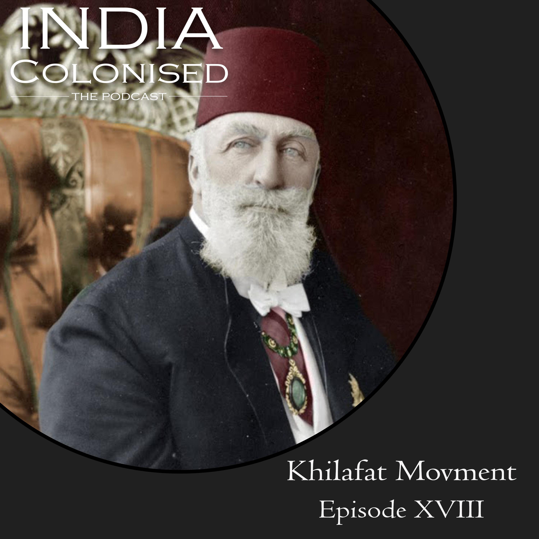 Episode 18: Khilafat Movment