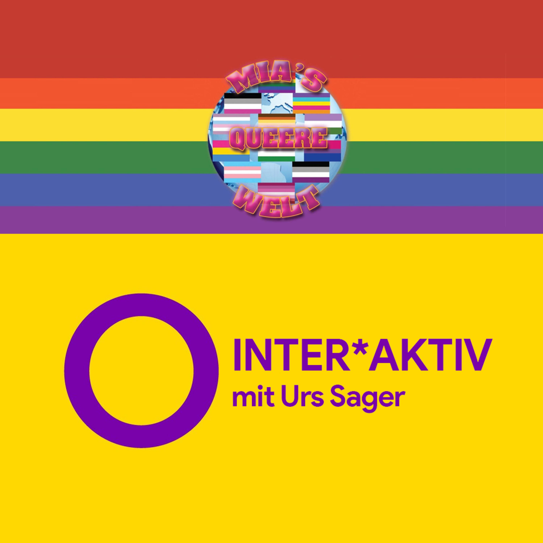 Inter*Aktiv mit Urs Sager | Mias queere Welt vom 14.07.2019
