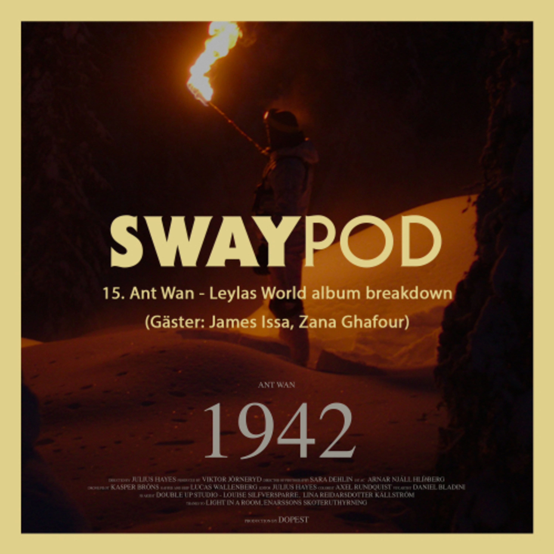 15. Ant Wan - Leylas World album breakdown (Gäst: James Issa, Zana Ghafour)