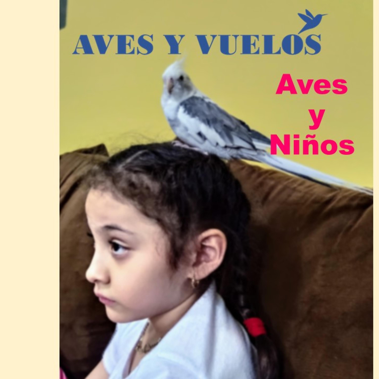 AVES Y NIÑOS con Arely A.