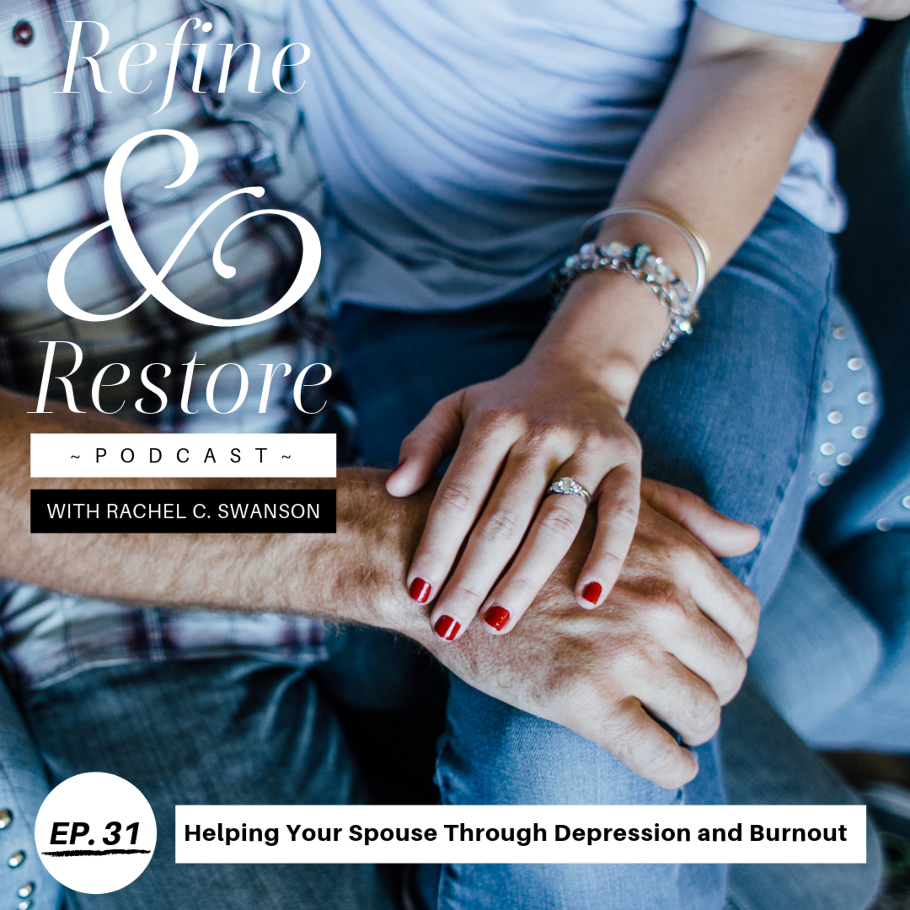 31: Helping Your Spouse Through Depression and Burnout