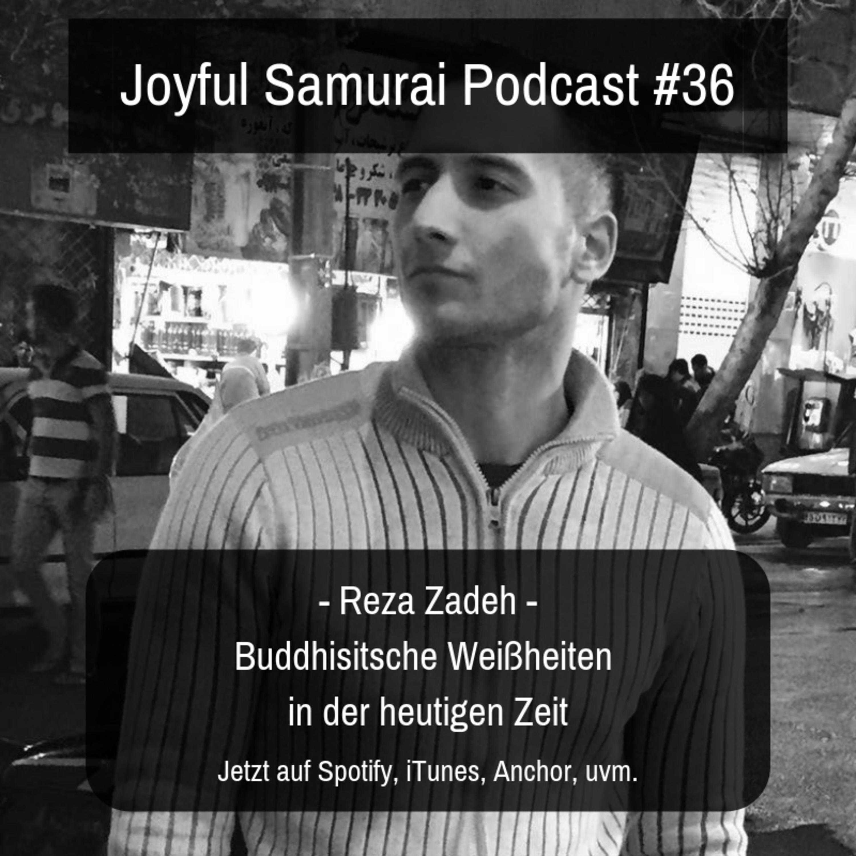 JSP#36 Buddhistische Weisheiten in der heutigen Zeit - mit Reza Zadeh