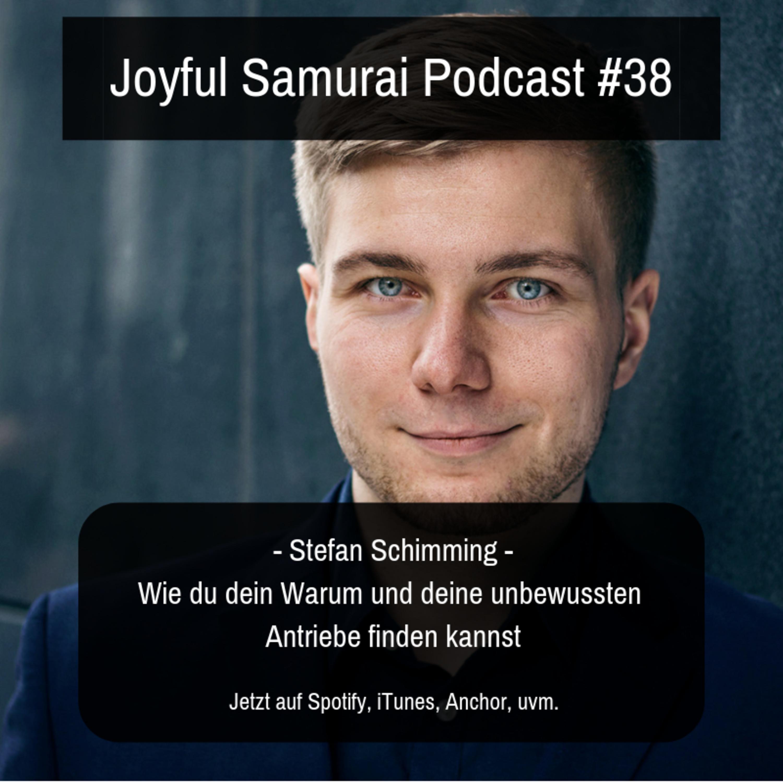JSP#38 Wie du dein Warum und deine unbewussten Antriebe finden kannst, Podcasting Tipps vom Meister und ein kleiner SneakPeak was noch so kommen wird vom Samurai - mit Stefan Schimming
