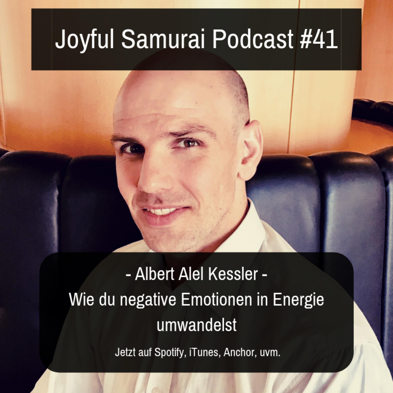 JSP#41 Wie du negative Gefühle in Energie umwandelst - mit Albert Alel Kessler