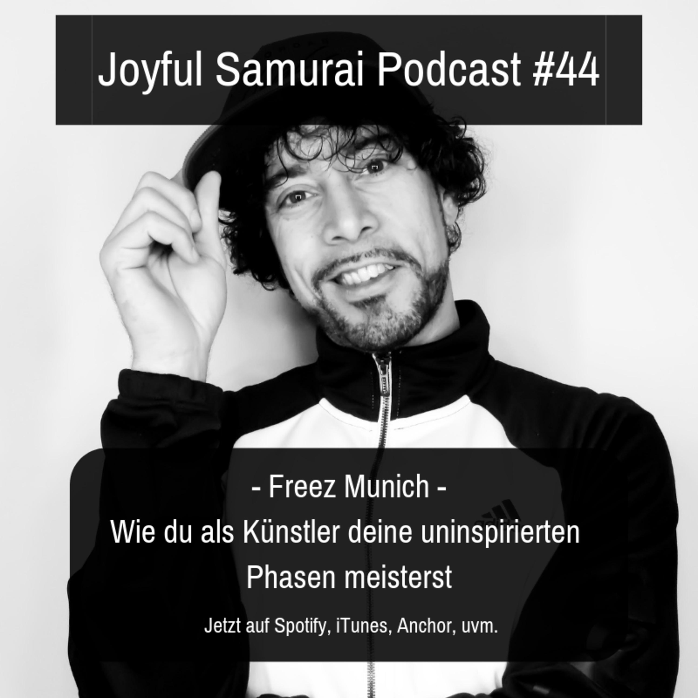 JSP#44 Wie du als Künstler deine uninspirierten Phasen meisterst - mit Freez Munich