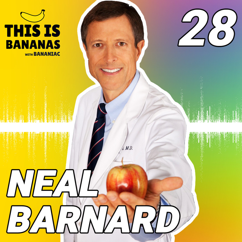 #28 Your Body in Balance | Neal Barnard, MD