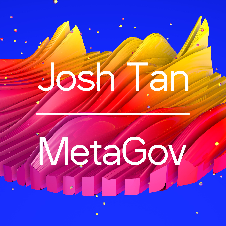 Joshua Tan   Metagovernance Project