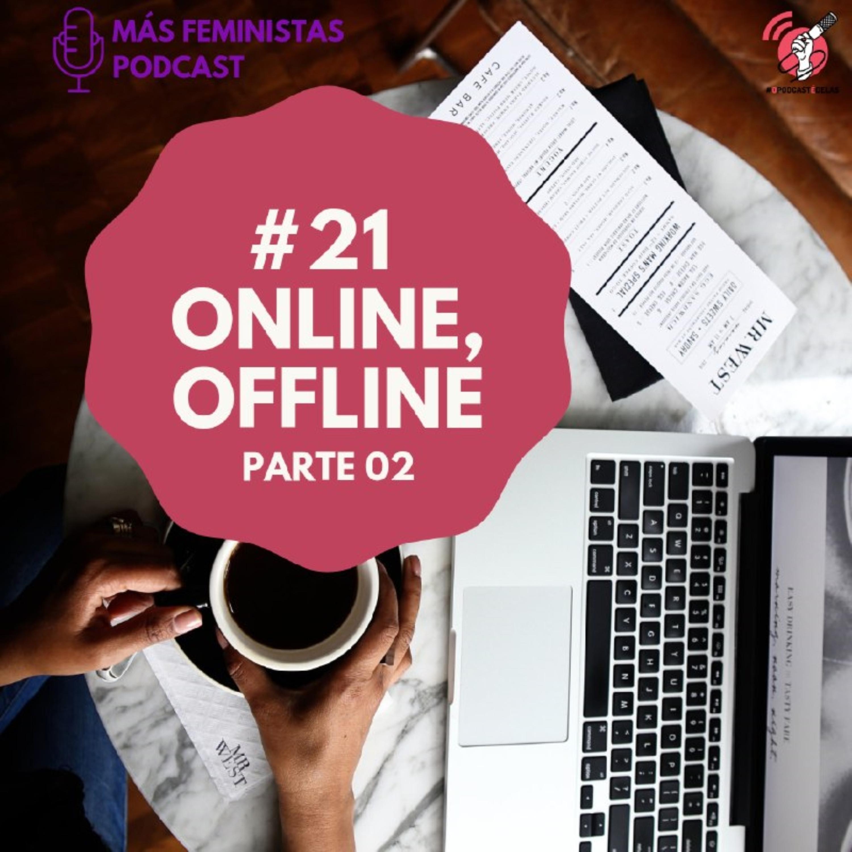 #21 Online, Offline - Parte 02