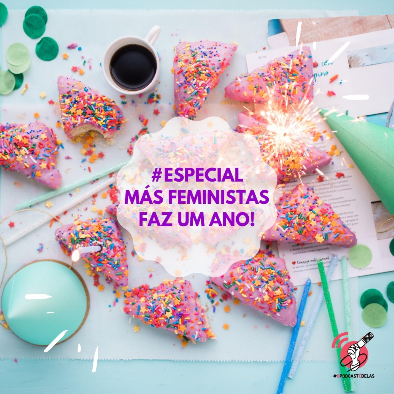 #Especial - Más Feministas faz um ano!