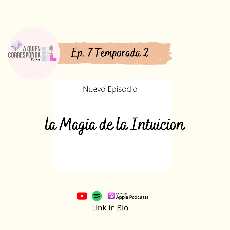 E7T2 La Magia de la Intuicion