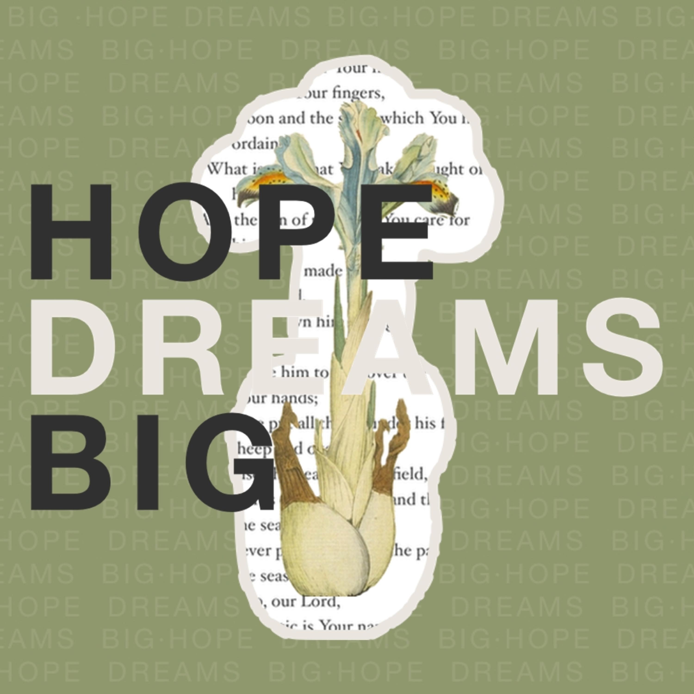 Hope Dreams Big | Week 3 | OVERCOME